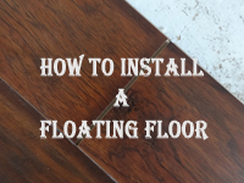 how to install a floating floor, floating floor, flooring installation, laminate floor, installing laminate, tips on flooring, flooring tips, how to install floors
